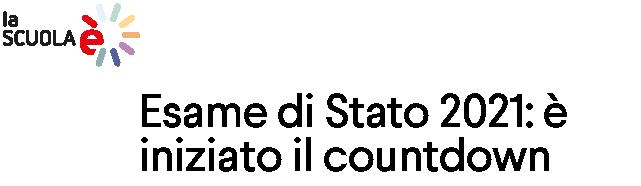 Esame di Stato 2021: è iniziato il countdown