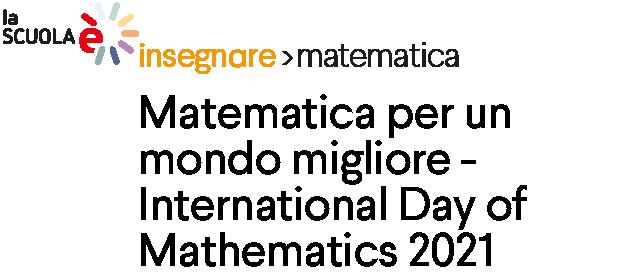Matematica per un mondo migliore - International Day of Mathematics 2021